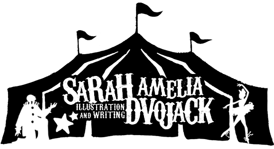 Sarah Amelia Dvojack; Illustration and writing!